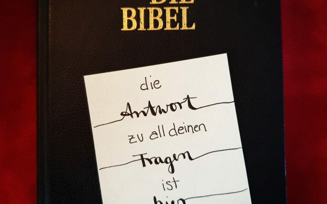 Die Bibel: Die Antwort zu all deinen Fragen ist hier drin
